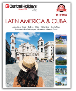 Central Holidays Unveils Expanded Range of Affordable-Luxury and Experiential Travel Programs in New 2019 Latin America and Cuba Brochure